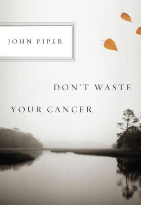 Don't Waste Your Cancer