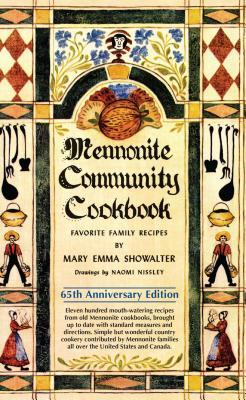 Mennonite Community Cookbook: Favorite Family Recipes