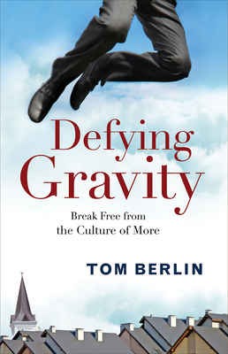 Defying Gravity: Break Free from the Culture of More