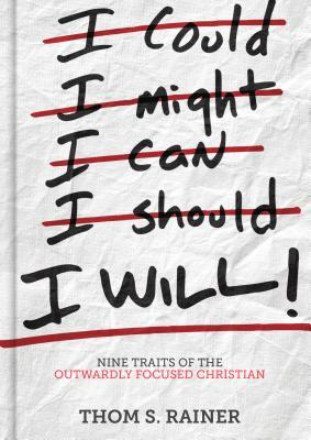 I Will: Nine Traits of the Outwardly Focused Christian