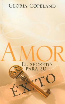 Amor - El Secreto de Su Exito: Love - The Secret to Your Success