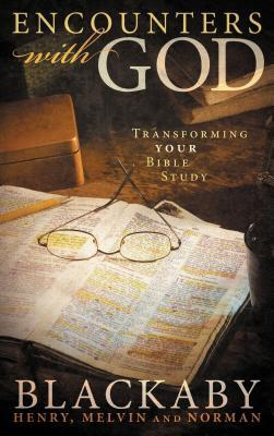 Encounters with God: Transforming Your Bible Study