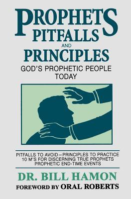 Prophets Pitfalls and Principles: God's Prophetic People Today