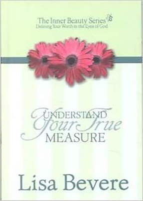 Understanding Your True Measure: The Inner Beauty Series, 1