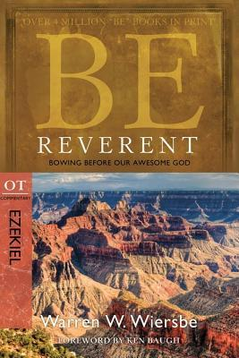 Be Reverent: Bowing Before Our Awesome God: OT Commentary: Ezekiel
