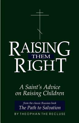 Raising Them Right: A Saint's Advice on Raising Children