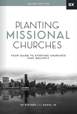 Planting Missional Churches: Your Guide to Starting Churches That Multiply