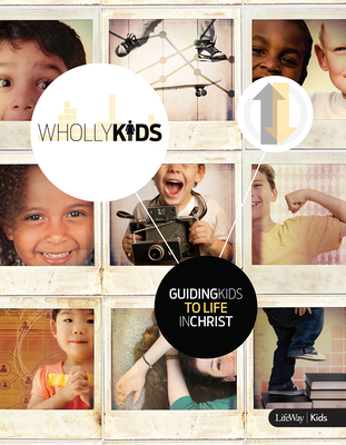 Wholly Kids: Guiding Kids to a Life in Christ