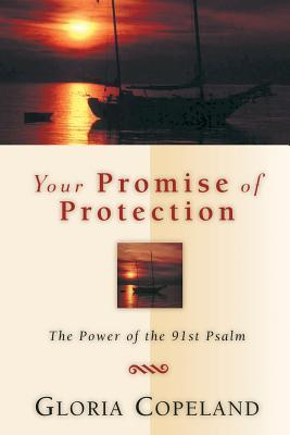 Your Promise of Protection: The Power of the 91st Psalm