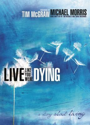 Live Like You Were Dying: A Story about Living