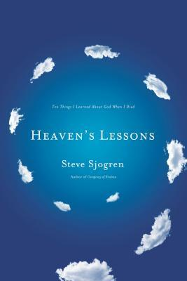 Heaven's Lessons: Ten Things I Learned about God When I Died