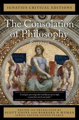 The Consolation of Philosophy: Ignatius Critical Editions