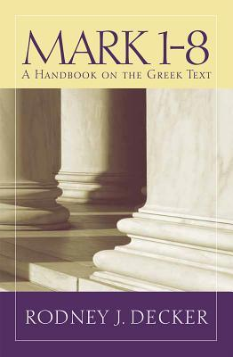 Mark 1-8: A Handbook on the Greek Text