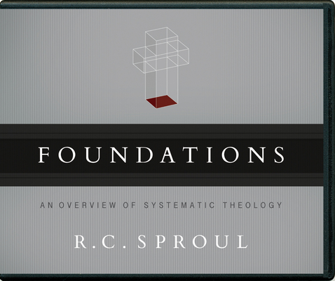 Foundations: An Overview of Systematic Theology
