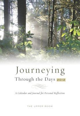 Journeying Through the Days 2012: A Calendar and Journal for Personal Reflection