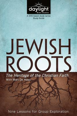 Jewish Roots: The Heritage of the Christian Faith