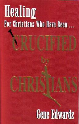 Crucified by Christians: Experiencing the Cross as Seen from the Father