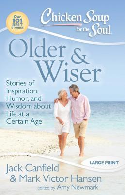Older & Wiser: Stories of Inspiration, Humor, and Wisdom about Life at a Certain Age
