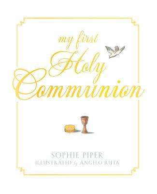 My First Holy Communion: Prayers for a Lifetime