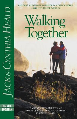 Walking Together: Building an Intimate Marriage in a Fallen World