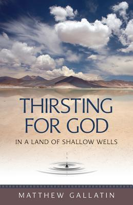 Thirsting for God: In a Land of Shallow Wells