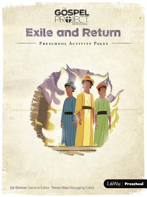 The Gospel Project for Preschool: Preschool Activity Pages - Volume 6: Exile and Return