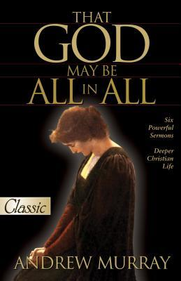 That God May Be All in All: Six Powerful Sermons