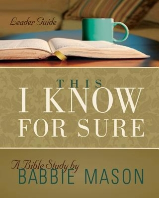 This I Know for Sure - Women's Bible Study Leader Guide