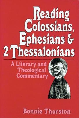 Reading Colossians, Ephesians & 2 Thessalonians: A Literary & Theological Commentary