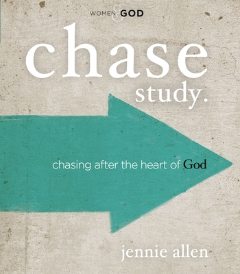 Chase Study.: Chasing After the Heart of God