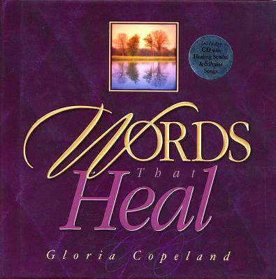 Words That Heal: Includes CD with Healing School & 6 Praise Songs