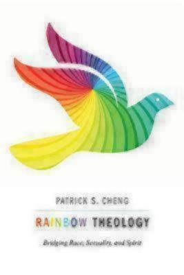 Rainbow Theology: Bridging Race, Sexuality, and Spirit