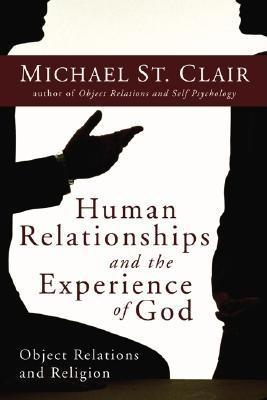 Human Relationships and the Experience of God: Object Relations and Religion