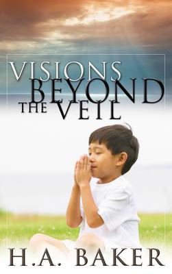 Visions Beyond the Veil