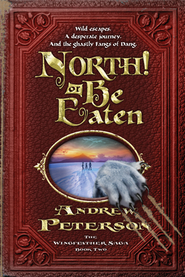 North! or Be Eaten: Wild Escapes, a Desperate Journey, and the Ghastly Fangs of Dang.