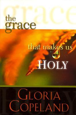 The Grace That Makes Us Holy