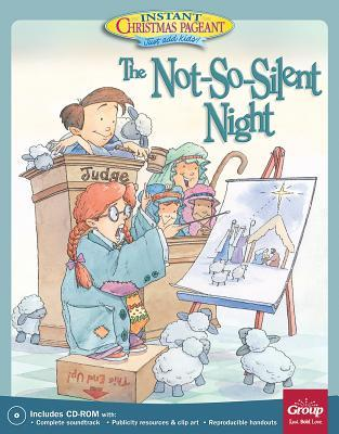 The Not-So-Silent-Night: Instant Christmas Pageant (Just Add Kids!)