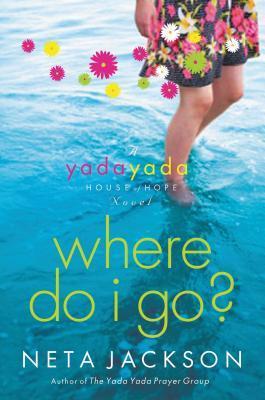 Where Do I Go?: A Yada Yada House of Hope Novel