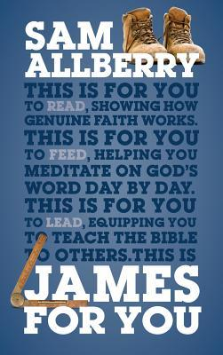 James for You: Showing You How Real Faith Looks in Real Life