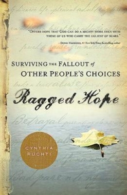 Ragged Hope: Surviving the Fallout of Other Peoples Choices