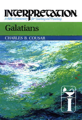 Galatians: Interpretation: A Bible Commentary for Teaching and Preaching
