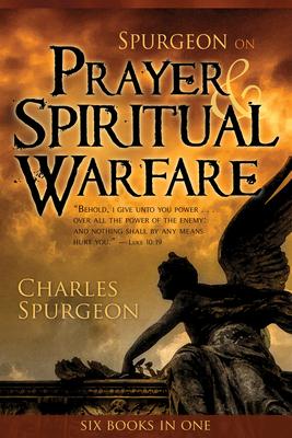 Spurgeon on Prayer and Spiritual Warfare