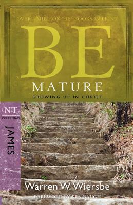 Be Mature: Growing Up in Christ: NT Commentary James