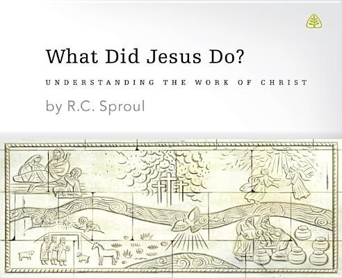 What Did Jesus Do?: Understanding the Work of Christ