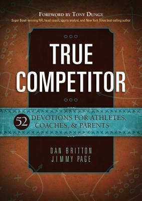 True Competitor: 52 Devotions for Athletes, Coaches, & Parents