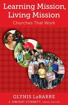 Learning Mission, Living Mission: Churches That Work