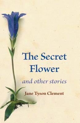 The Secret Flower: And Other Stories