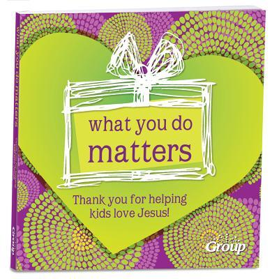 What You Do Matters: Thank You for Helping Kids Love Jesus!