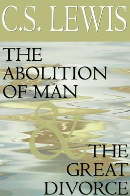 The Abolition of Man & the Great Divorce [With Headphones]