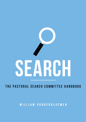 Search: The Pastoral Search Committee Handbook